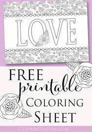 Free Printable Love Coloring Sheet From Clumsy Crafter So Cute