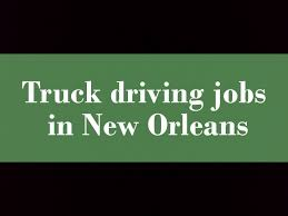 Truck Driving Jobs In New Orleans - YouTube