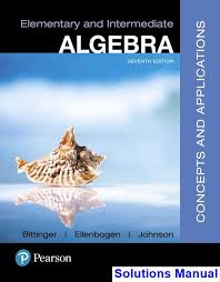 Elementary And Intermediate Algebra Concepts Applications 7th Edition Bittinger Solutions Manual
