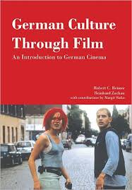German Culture Through Film An Introduction To Cinema Edition 1 By Robert C Reimer