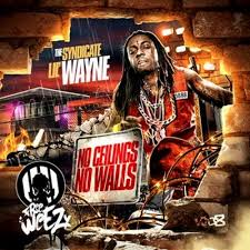 lil wayne no ceilings no walls hosted by the syndicate mixtape