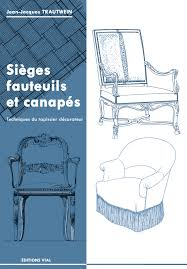 tapissier siege sièges fauteuils et canapés editions vial