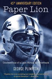 November 2014 Confessions Of A by Paper Lion Confessions Of A Last String Quarterback George