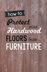 Best Felt Rug Pads For Hardwood Floors by How To Protect Hardwood Floors From Furniture