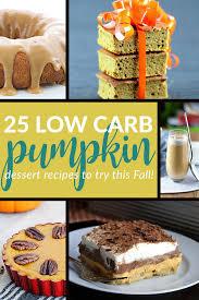 Best Pumpkin Desserts 2017 by 25 Delicious Low Carb Pumpkin Dessert Recipes U2013 So Nourished