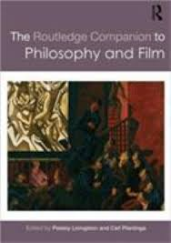 The Routledge Companion To Philosophy And Film Companions