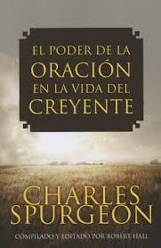 El Poder De La Oracion En Vida Del Creyente By Charles Spurgeon Paperback