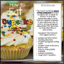 How To Eat A Cupcake Opinion Writing Experience By The Think Tank