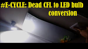 e cycle dead cfl to led bulb conversion