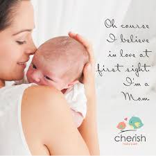 Mom Quotes Baby Love At First Sight Valentines Cherish Baby Care