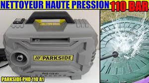 nettoyeur haute pression lidl parkside phd 110 bar 1300 w test