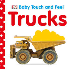 100 Types Of Construction Trucks Baby Touch And Feel Truck DK US