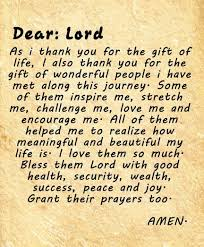 Dear Lord As I Thank You For The Gift Of Life Also Wonderful People Have Met Along This Journey Some Them Inspire Me