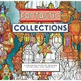 Fantastic Collections A Coloring Book Of Amazing Things Real And Imagined