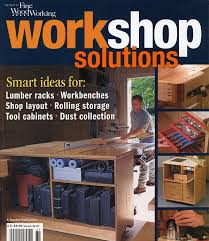 Workshop Solutions A Special Publication By Fine Woodworking Features The Top Articles On Designing Building Outfitting And Organizing Home Garage