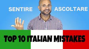 SENTIRE And ASCOLTARE Top 10 Italian Mistakes