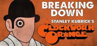 A Clockwork Orange STANLEY KUBRICK Indie Film Filmmaking Hustle