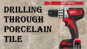 how to drill through porcelain tile easy mode youtube