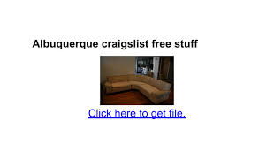 Albuquerque craigslist free stuff Google Docs
