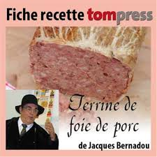 recette de la terrine de foie de porc de jacques bernadou tom press