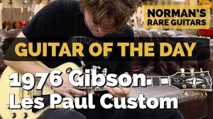 100 Gibson Custom Homes Guitar Of The Day 1976 Les Paul Normans Rare Guitars