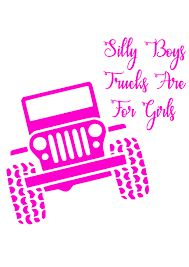 Silly Boys Trucks Are For Girls Svg,dxf,eps,png,jpg,and Pdf Files ... Silly Boys Trucks Are For Girls Decal Trucks For Are Camo Tshirt Shaped Alinum Key Tag Silly Decaltruck Decagirls Truck Girls Tee By Chicks Dig Hicks Tm Stretchy Boys Truck Lisa Moen Official Music Video Boystrucks Stash Style Chroma Diecutz Vinyl Window Youtube Buy Boy Gold Logo Running Waist Pack Bag Shhh Vintage Bmw Motorcycle And Sidecar