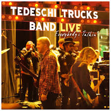 Everybody's Talkin' CD | Tedeschi Trucks Band | Tedeschi Trucks Band Tedeschi Trucks Band Wow Fans At Orpheum Theater Beneath A Desert Sky Made Up Mind Amazoncom Music Kick Off Tour In Fort Myers Photos Tour 2015 Other Musicians Portraits And Photo Contest Winners 4172016 Youtube Susan Power House At Home With The Flamingo Magazine Closes Out 2017 Oakland Run Image Result For Made Up Mind Tedeschi Trucks Band Guitar Chords Full Show Audio Concludes Keswick Theatre Poster Series On Behance