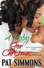 A Baby For Christmas Love At The Crossroads Volume 2