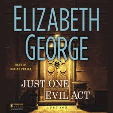 Just One Evil Act A Lynley Novel Audiobook By Elizabeth George