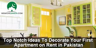 Decorating Your First Apartment Top Notch Ideas To Decorate On Rent In Pakistan