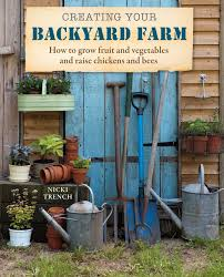 Creating Your Backyard Farm: How To Grow Fruit And Vegetables And ... How To Keep Bees A Beginners Guide Bkeeping Deter And Wasps And Identify Which Is Family 2367 Best Homestead Animals Images On Pinterest Poultry Raising Best Bee Hives Images Photo Wonderful To Away Become A Backyard Bkeeper Fixcom Why Your Child Needs Working Bee Urban Honey Back Yard Made Simple Image On Marvellous 301 Keeping Bees 794 The Complete 7step Chickens In Plants That Simplemost