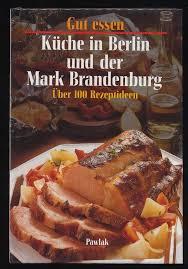 küche in berlin und der brandenburg über 100 rezeptideen gut essen