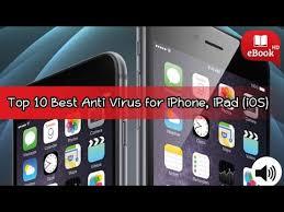 Top 10 Best Anti Virus for iPhone iPad iOS free Download