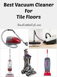 best vacuum cleaner for tile floors an update vacuum cleaners