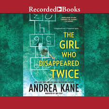 The Girl Who Disappeared Twice Audiobook By Andrea Kane