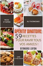 livre de cuisine facile pour tous les jours amazon fr thermomix apéritif dînatoire 59 recettes faciles