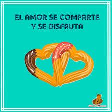 El Amor Se Comparte Con Churros CHURROOOSSS Churros