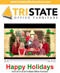 Happy Holidays from Tri State fice Furniture Tri State fice