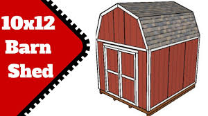 10x12 Gambrel Storage Shed Plans by 10x12 Barn Shed Plans Youtube