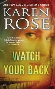 Watch Your Back By Karen Rose Her Latest Romantic Suspense Novel