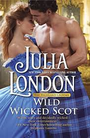 Wild Wicked Scot The Highland Grooms By London Julia