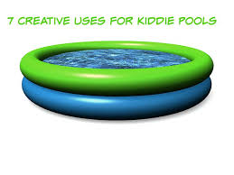 7 Creative Uses For Kiddie Pools
