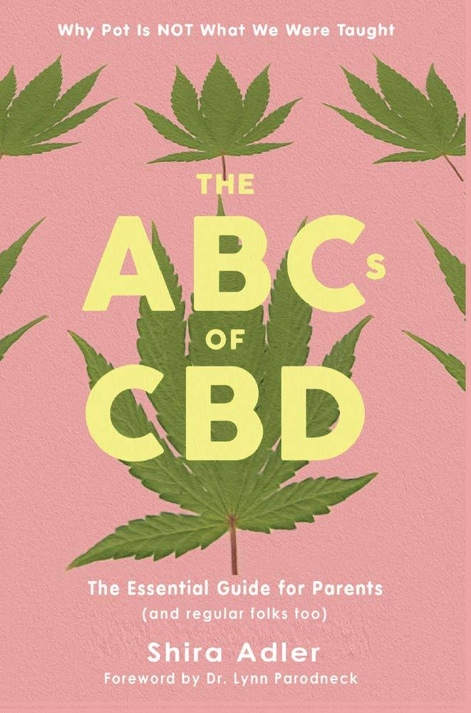 The Abcs of Cbd: The Essential Guide for Parents - Shira Adler