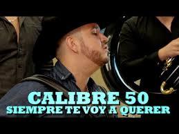 Siempre Te Voy A Querer Garden by Calibre 50 Siempre Te Voy A Querer Versión P With Loop