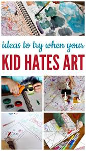 Creative Ideas For Kids Who Say They Dont Like Art