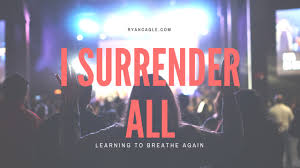 I Surrender All Learning To Breathe Again