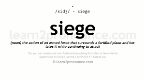 what is the definition of siege siege pronunciation and definition