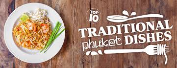 top 10 cuisines in the top 10 traditional food dishes to try in phuket flight centre