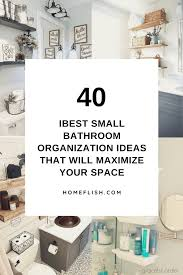 40 best small bathroom organization ideas that will maximize