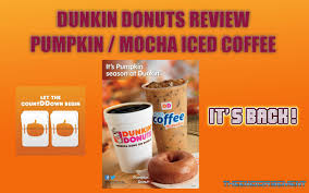 Dunkin Donuts Pumpkin Donut Ingredients by Dunkin Donuts Pumpkin Mocha Iced Coffee Review 57 Youtube